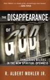The Disappearance of God by R. Albert Mohler Jr.