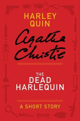 The Dead Harlequin: A Short Story