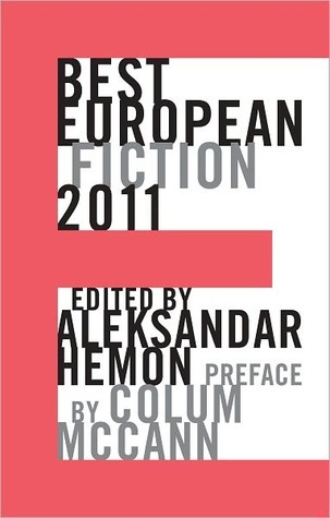 Best European Fiction 2011 by Aleksandar Hemon