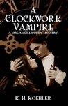 A Clockwork Vampire (Mrs. McGillicuddy, #1)