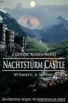 Nachtstürm Castle: A Gothic Austen Novel