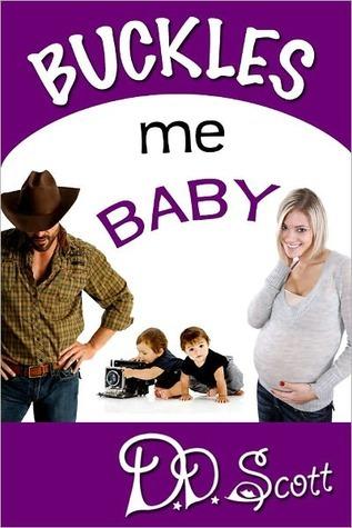 Buckles Me Baby by D.D. Scott