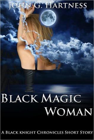 Black Magic Woman by John G. Hartness