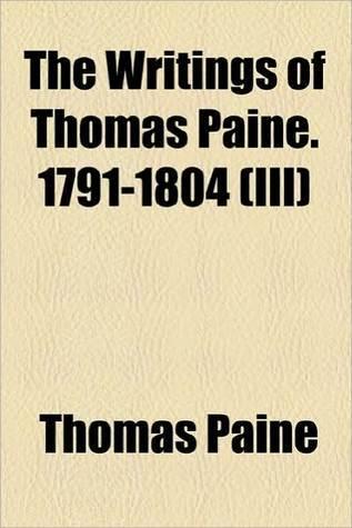 The Writings of Thomas Paine 3 1791-1804