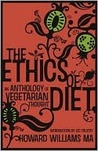 The Ethics of Diet: An Anthology of Vegetarian Thought