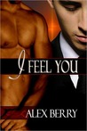 I Feel You by Alex Berry