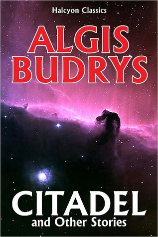 Citadel and Other Stories by Algis Budrys