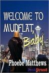 Welcome to Mudflat, Baby (Mudflat #2)