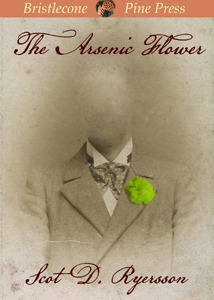 The Arsenic Flower by Scot D. Ryersson