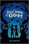 A Tale Dark and Grimm (A Tale Dark and Grimm, #1)