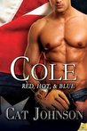 Cole (Red, Hot & Blue, #5)