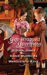 Gift-Wrapped Governess by Sophia James