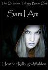 Sam I Am (October Trilogy, #1)
