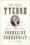 The First Tycoon by T.J. Stiles