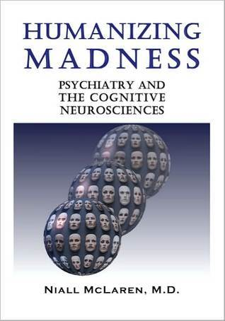 Humanizing Madness by Niall McLaren