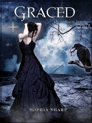 Graced (Dream Realms Trilogy, #3 Part 1)