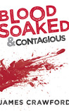 Blood Soaked and Contagious (Blood Soaked #1)