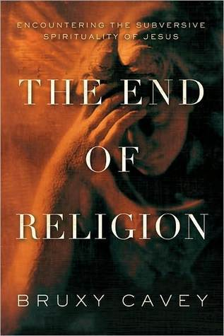 the-end-of-religion-encountering-the-subversive-spirituality-of-jesus