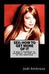 Sex: How to Get More of It