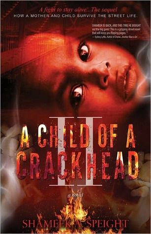 A Child of a Crackhead II by Shameek Speight