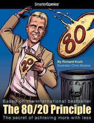 The 80/20 Principle from SmarterComics: The Secret of Achieving More with Less