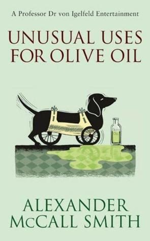 Unusual Uses for Olive Oil by Alexander McCall Smith