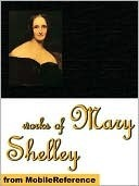 The Collected Works of Mary W. Shelley