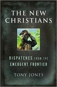 The New Christians by Tony Jones