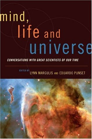 Mind, Life and Universe: Conversations with Great Scientists of Our Time (Sciencewriters)