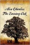 The Evening Oak (Alex Charles, #1)