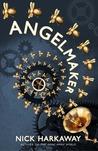 Angelmaker by Nick Harkaway