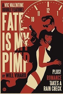 Fate Is My Pimp/Romance Takes A Rain Check