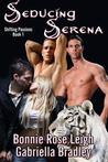 Seducing Serena (Shifting Passions, #1)
