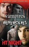 Vampires vs. Werewolves (Vampire Love Story, #4)