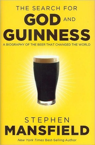 The Search for God and Guinness by Stephen Mansfield