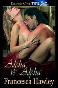 Alpha vs. Alpha (True Mate Wolf, #2)
