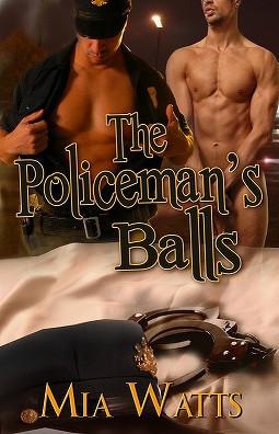 The Policeman's Balls by Mia Watts
