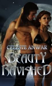 Beauty Ravished by Celeste Anwar