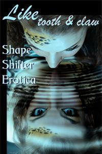 like-tooth-and-claw-shapeshifter-erotica