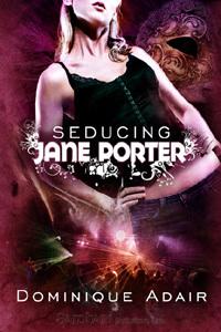 Seducing Jane Porter by Dominique Adair