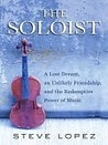 Book cover for The Soloist: A Lost Dream, an Unlikely Friendship, and the Redemptive Power of Music
