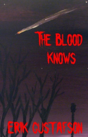 The Blood Knows by Erik Gustafson