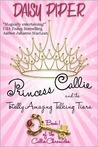 Princess Callie and the Totally Amazing Talking Tiara (Callie Chronicles, #1)