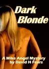 Dark Blonde (Mike Angel Mystery #3)