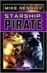 Starship: Pirate (Starship, #2)