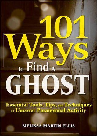 101 Ways to Find a Ghost by Melissa Martin Ellis