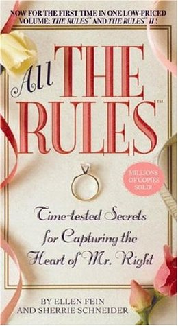 All the rules time tested secrets for capturing the heart of mr all the rules time tested secrets for capturing the heart of mr right by ellen fein fandeluxe Image collections