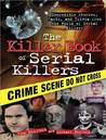 Book cover for The Killer Book of Serial Killers: Incredible Stories, Facts and Trivia from the World of Serial Killers