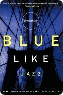 Blue Like Jazz by Donald Miller