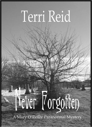 Never Forgotten by Terri Reid